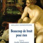 Beaucoup de bruit pour rien William Shakespeare Texte original en anglais traduit par André Markowicz