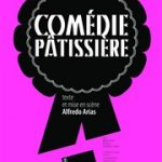 Agenda / Théâtre de la Tempête / Comédie pâtissière