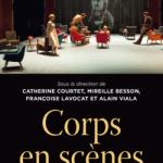 Corps en scènes de Françoise LAVOCAT , Catherine COURTET , Mireille BESSON , Alain VIALA