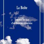 « La Boîte (suivi de) Femmes en face d'un homme silencieux » de Jean-Pierre Siméon aux Solitaires Intempestifs