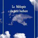 « La Mélopée du petit barbare » de Julien Mages aux Solitaires Intempestifs