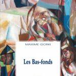 « Les Bas-fonds » de Maxime Gorki aux Solitaires Intempestifs