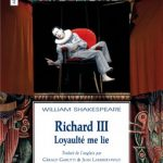 « Richard III – Loyaulté me lie » de William Shakespeare aux Solitaires Intempestifs