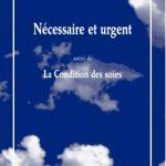 « Nécessaire et urgent (suivi de) La Condition des soies » d'Annie Zadek aux Solitaires Intempestifs