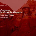 [Avignon OFF] « Le Cabaret de la Grande Guerre », de Marc Dugowson, mise en scène de Paul Golub au Nouveau Ring