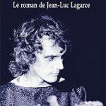 « Le roman de Jean-Luc Lagarce » Jean-Pierre Thibaudat, Éditions les Solitaires Intempestifs