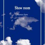 « Show room (Nouveau drame) » de Suzanne Joubert aux Éditions Solitaires Intempestifs