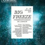« Big Freeze (Thermodynamique de l'amour) », écrit et mis en scène par Thomas Poitevin au Théâtre de la Reine Blanche