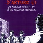 «La résistible Ascension d'Arturo Ui» de Bertolt Brecht et Simon Benattar-Bourgeay.