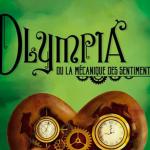 « Olympia ou la mécanique des sentiments »